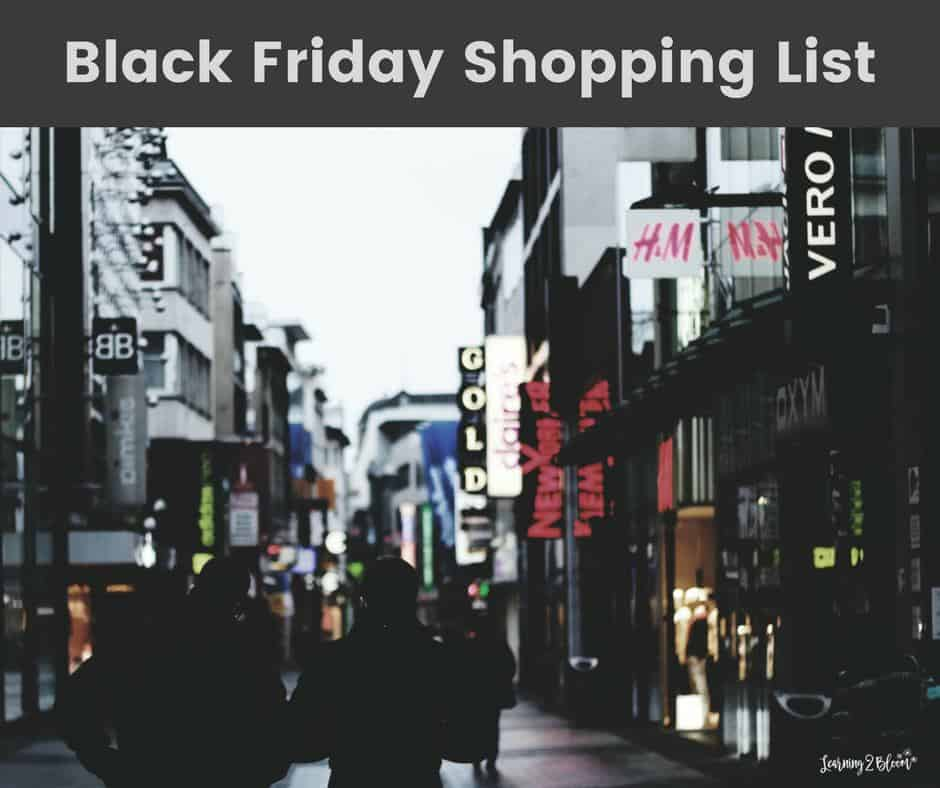 black friday shopping list learning2bloom. Black Bedroom Furniture Sets. Home Design Ideas