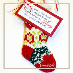 21. He spoke not a word, but went straight to his work, and filled all the stockings, then turned with a jerk tag tied to candy filled stocking.