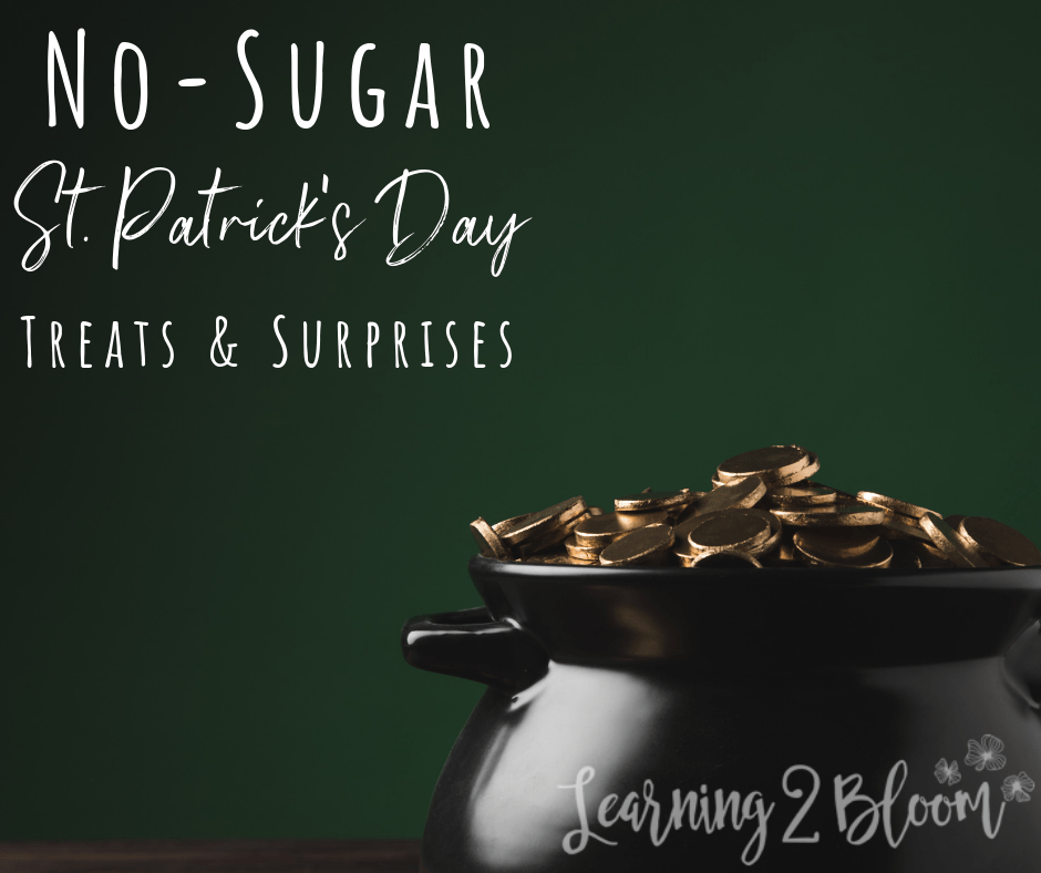 Pot of gold with title that says No-Sugar St. Patrick's Day treats and surprises.